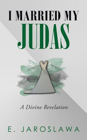 I Married My Judas