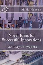 Novel Ideas for Successful Innovations - The Way to Wealth
