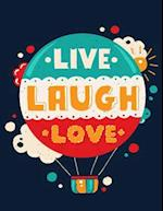 Live Laugh Love (Inspirational Journal, Diary, Notebook)