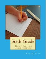 Sixth Grade Basic Skills Curriculum