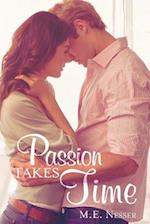 Passion Takes Time