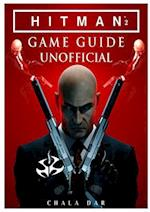 Hitman 2 Game Guide Unofficial