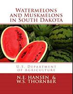 Watermelons and Muskmelons in South Dakota