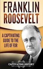 Franklin Roosevelt af Captivating History