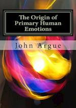 The Origin of Primary Human Emotions