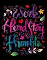 Work Hard Stay Humble (Inspirational Journal, Diary, Notebook)