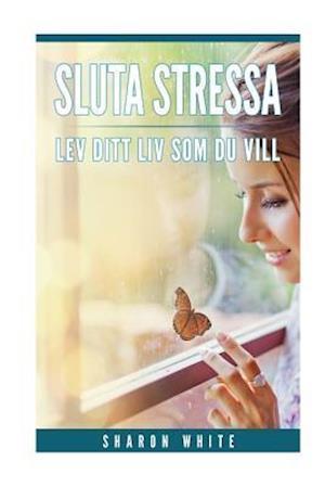 Bog, paperback Sluta Stressa af Sharon White