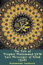 The Tale of Prophet Muhammad Saw Last Messenger of Allah (God) af Muhammad Vandestra