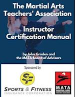 The Martial Arts Teachers' Association Certification Manual