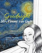 Goodnight Mr. Vincent Van Gogh