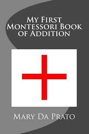 My First Montessori Book of Addition