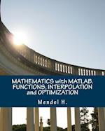 Mathematics with MATLAB. Functions, Interpolation and Optimization af Mendel H