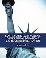 Mathematics with MATLAB. Differential Equations and Numeric Integration af Mendel H
