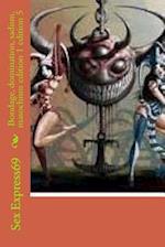 Bondage, Domination, Sadism, Masochism Edition 1 Edition 5