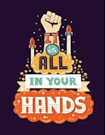 It Is All in Your Hands (Inspirational Journal, Diary, Notebook)