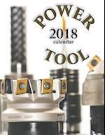 Power Tool 2018 Calendar (UK Edition)