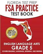 Florida Test Prep FSA Practice Test Book English Language Arts Grade 5