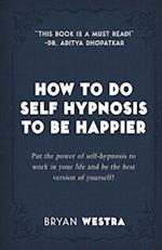 How to Do Self Hypnosis to Be Happier