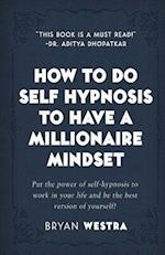 How to Do Self Hypnosis to Have a Millionaire Mindset