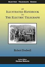 An Illustrated Handbook to the Electric Telegraph