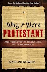 Why We're Protestant af Nate Pickowicz