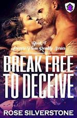 Break Free to Deceive af Rose Silverstone