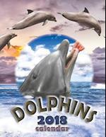 Dolphins 2018 Calendar (UK Edition)