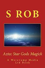 Aztec Star Gods Magick
