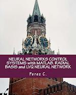 Neural Networks Control Systems with MATLAB. Radial Basis and Lvq Neural Network
