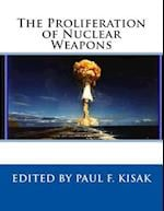 The Proliferation of Nuclear Weapons