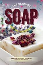 The Ultimate Soap Making Guidebook