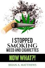 I Stopped Smoking Weed and Cigarettes