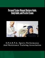 Personal Trainer Manual, Business Guide, Study Guide, and Practice Exams