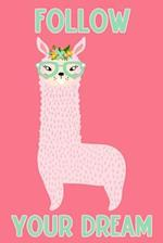 Follow Your Dream (Alpaca Journal, Diary, Notebook)