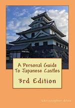A Personal Guide to Japanese Castles