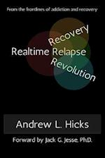 Realtime Recovery, Relapse, Revolution af Andrew L. Hicks