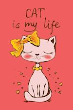 Cat Is My Life (Journal, Diary, Notebook for Cat Lover)