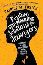 Positive Self-Parenting Solutions for Teenagers