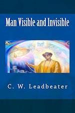 Man Visible and Invisible