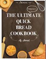 The Ultimate Quick Bread Cookbook Vol. 1