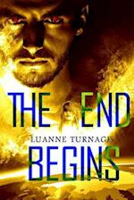 The End Begins af Luanne Turnage
