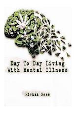 Day to Day Living with Mental Illness