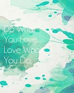 Do What You Love Love What You Do, Inspiration Quote Bullet Journal Light Green Water Color Dot Grid Journal Notebook af Banana Leaves