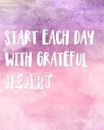 Start Each Day with Grateful Heart, Happiness Bullet Journal Gradient Pink Purple Red Water Color, Inside Dot Grid Journal Notebook