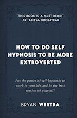 How to Do Self Hypnosis to Be More Extroverted