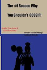 The #1 Reason Why You Shouldn't Gossip!