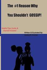 The #1 Reason Why You Shouldn't Gossip! af Jessica N. Cromer