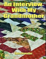 An Interview with My Grandmother