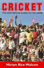Cricket the Spectator's Guide to the Game