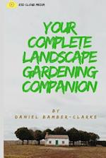 Your Complete Landscape Gardening Companion